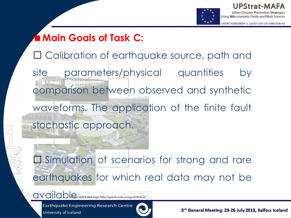  Main Goals of Task C:  Calibration of earthquake source, path and site parameters/physical quantities by comparison between observed and synthetic waveforms.