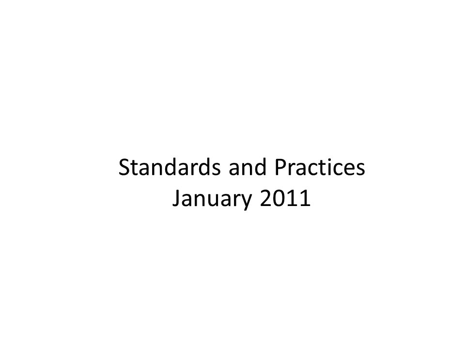 Standards and Practices January 2011