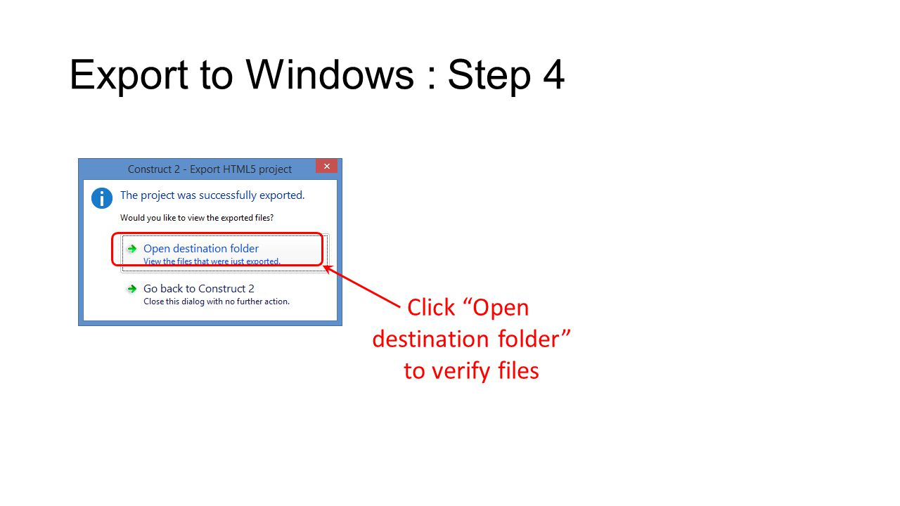 Export to Windows : Step 4 Click Open destination folder to verify files