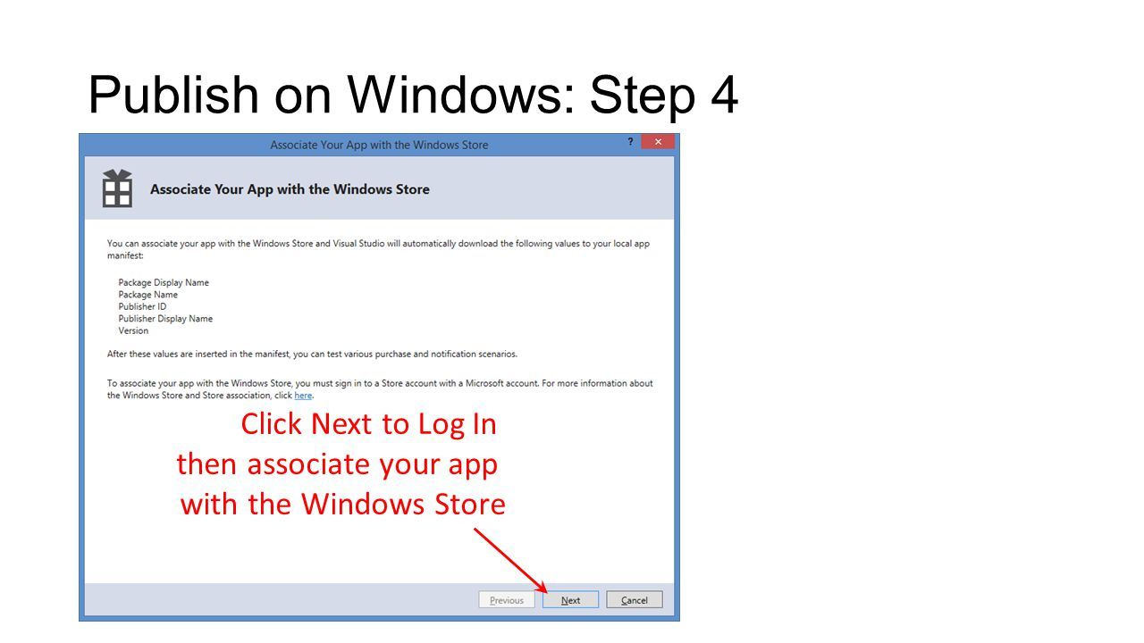 Publish on Windows: Step 4 Click Next to Log In then associate your app with the Windows Store