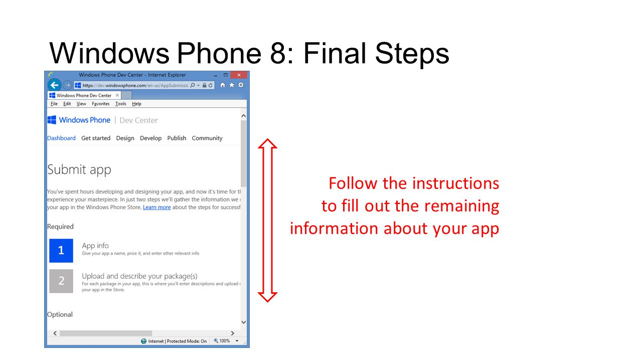 Windows Phone 8: Final Steps Follow the instructions to fill out the remaining information about your app