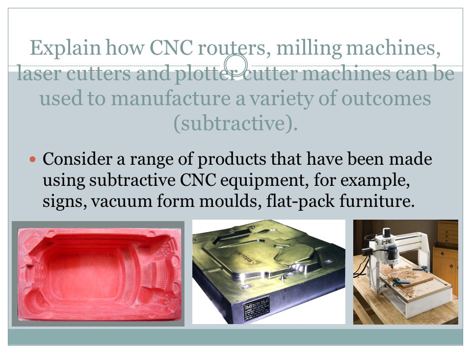 Explain how RP (rapid prototyping) machines can be used to manufacture a variety of outcomes (additive).