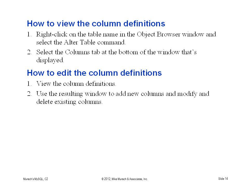 Murach's MySQL, C2© 2012, Mike Murach & Associates, Inc.Slide 14