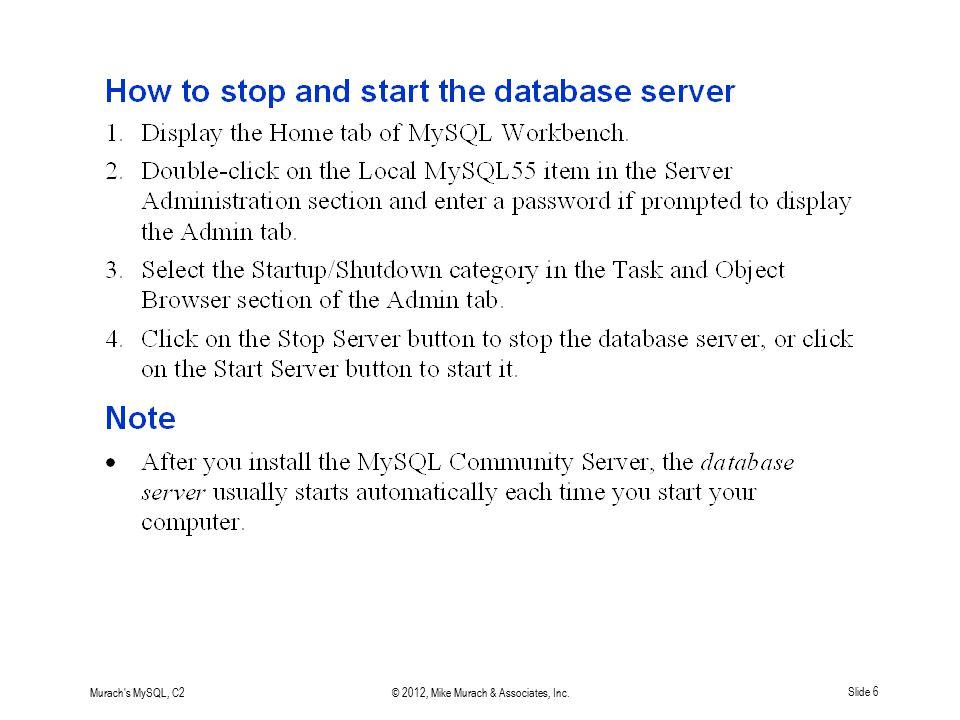 Murach's MySQL, C2© 2012, Mike Murach & Associates, Inc.Slide 6