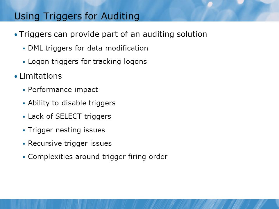 Lab Review What is the advantage of auditing at the schema level rather than the table level.