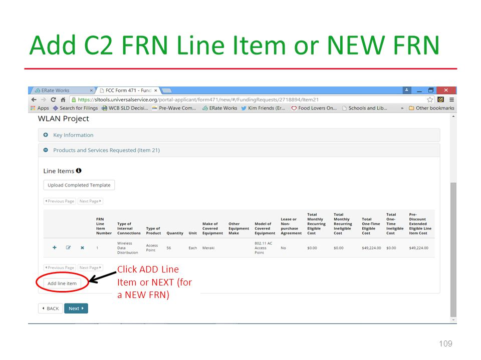 Add C2 FRN Line Item or NEW FRN 109 Click ADD Line Item or NEXT (for a NEW FRN)