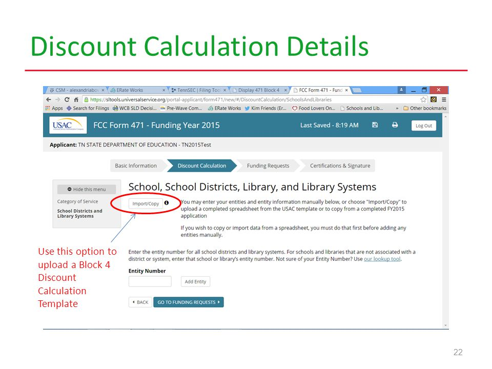 Discount Calculation Details 22 Use this option to upload a Block 4 Discount Calculation Template