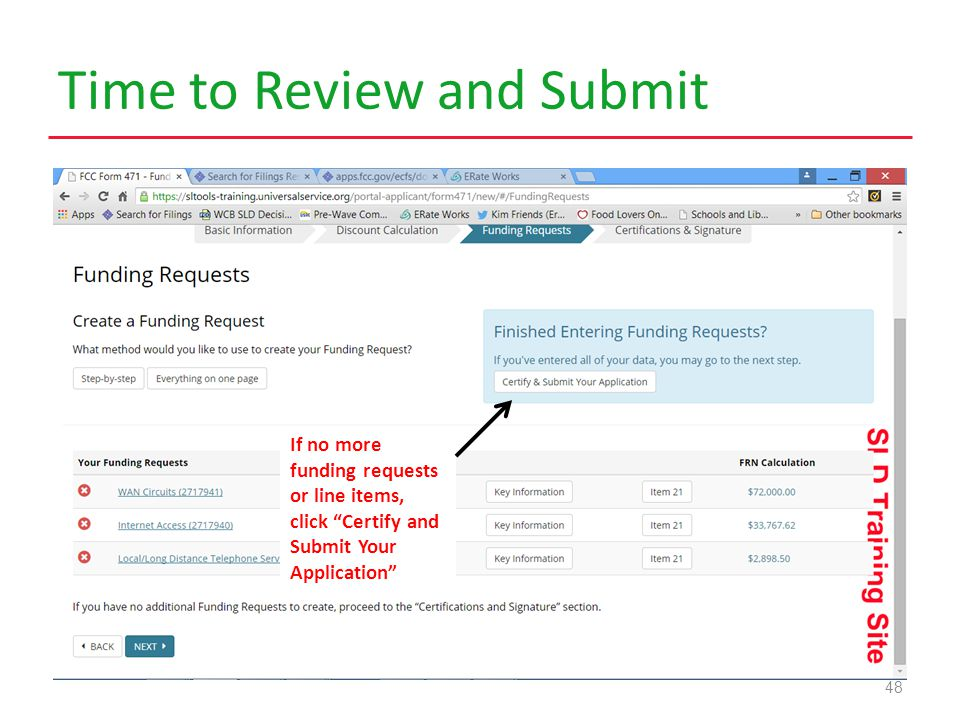 Time to Review and Submit 48 If no more funding requests or line items, click Certify and Submit Your Application