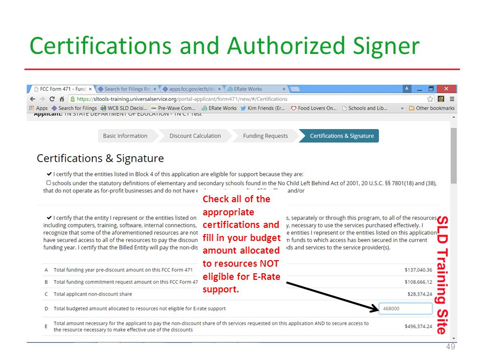 Certifications and Authorized Signer 49 Check all of the appropriate certifications and fill in your budget amount allocated to resources NOT eligible for E-Rate support.