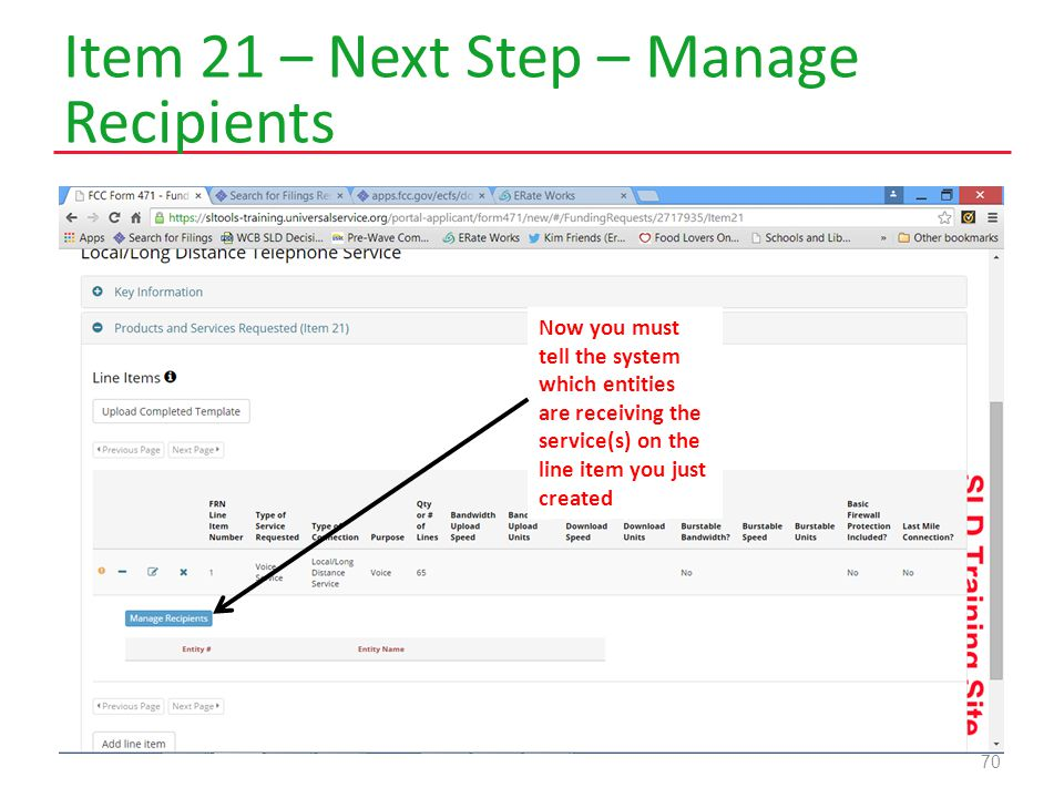 Item 21 – Next Step – Manage Recipients 70 Now you must tell the system which entities are receiving the service(s) on the line item you just created