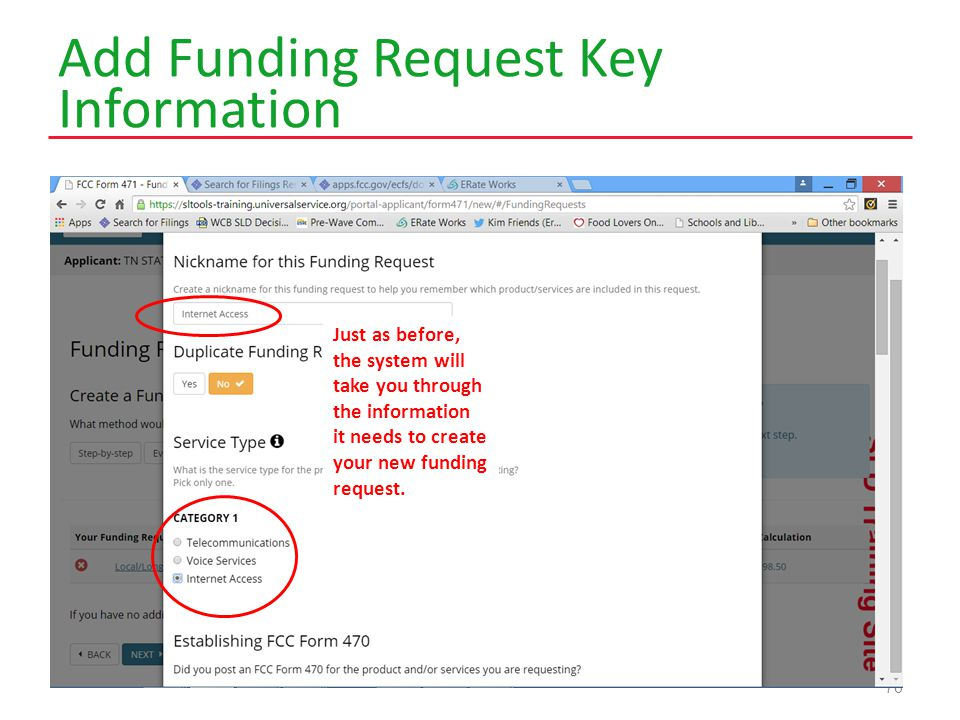 Add Funding Request Key Information 76 Just as before, the system will take you through the information it needs to create your new funding request.