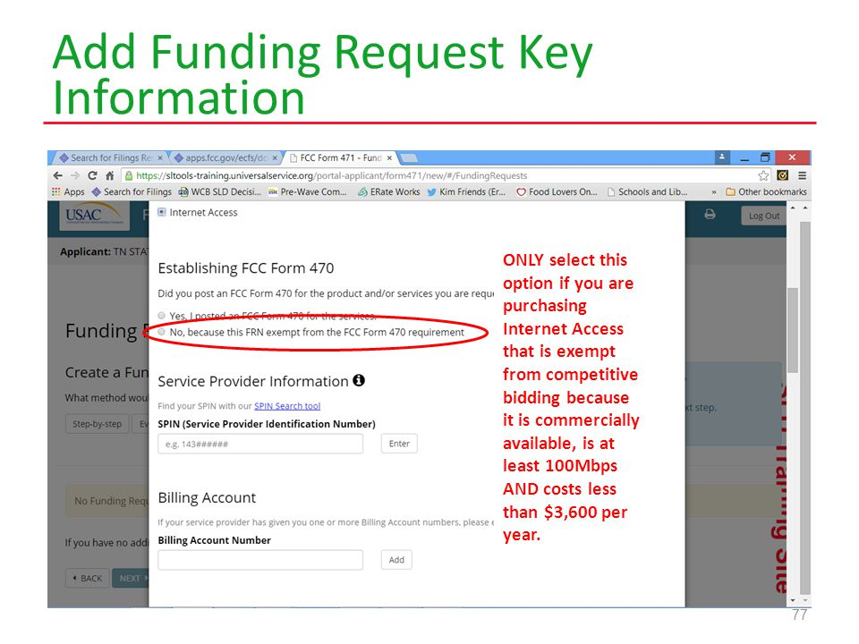 Add Funding Request Key Information 77 ONLY select this option if you are purchasing Internet Access that is exempt from competitive bidding because it is commercially available, is at least 100Mbps AND costs less than $3,600 per year.