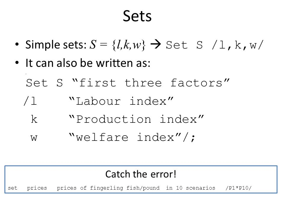 Sets Simple sets: S = {l,k,w}  Set S /l,k,w/ It can also be written as:.