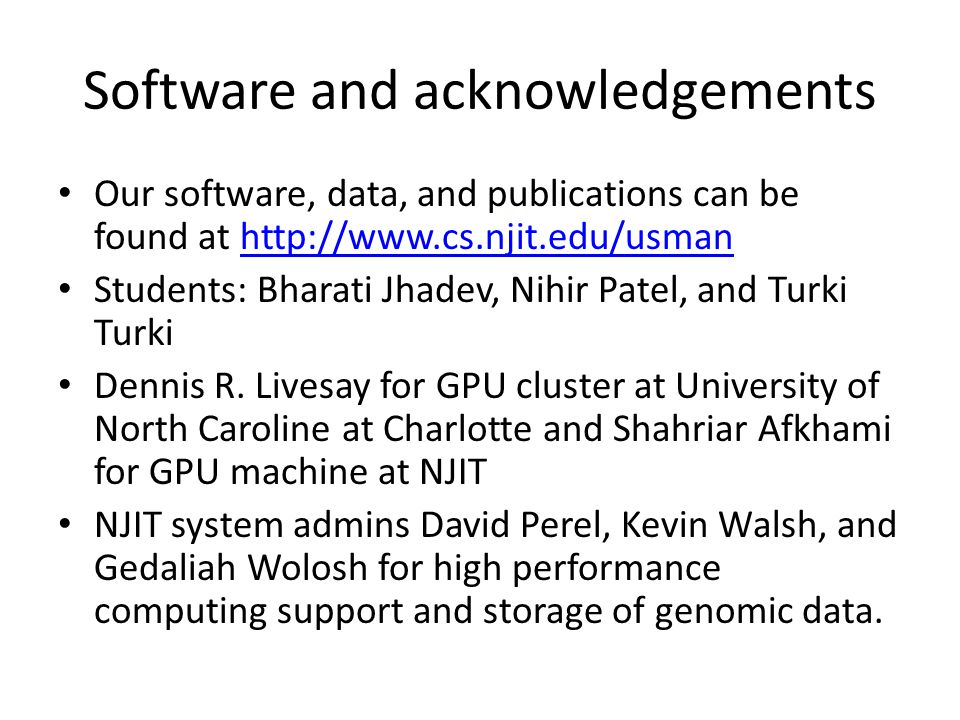 Software and acknowledgements Our software, data, and publications can be found at http://www.cs.njit.edu/usmanhttp://www.cs.njit.edu/usman Students: