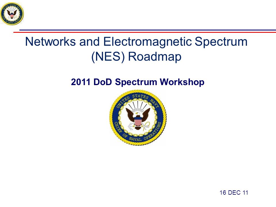 COMUSFLTFORCOM – 2011 Fleet EW Integrated Prioritized Capabilities List (IPCL) Specifically highlights Spectrum Management and Real-Time Spectrum Operations (RTSO) concept development as a Fleet priority.