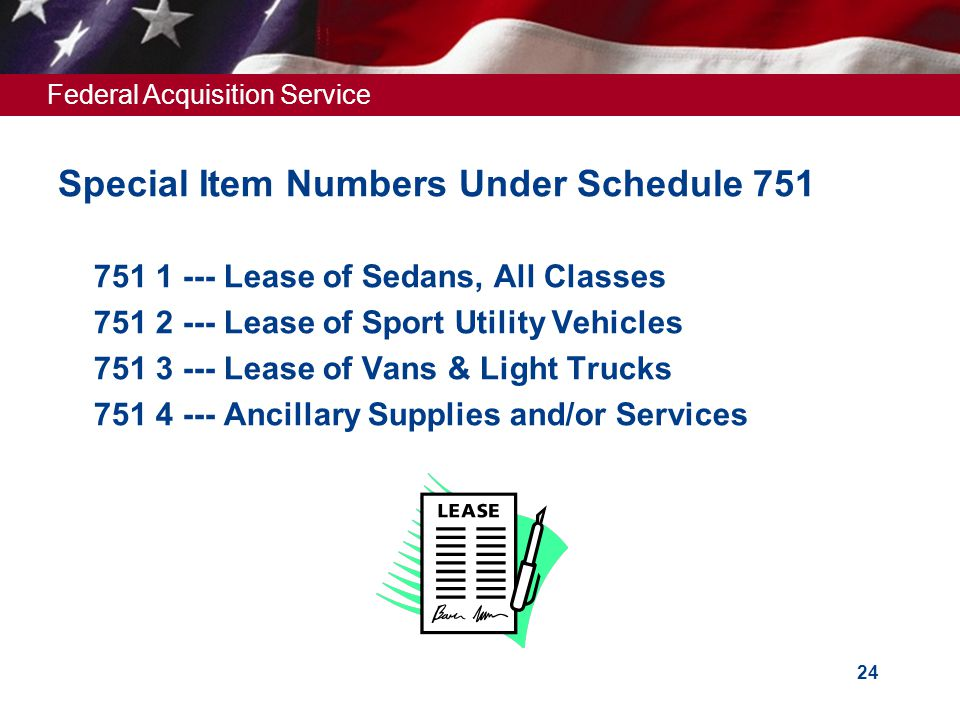 Federal Acquisition Service SINs Under Schedule 23V  096 4N --- Specialty Tires (New)  096 4R --- Specialty Tires (Retread)  025 101 --- Miscellane