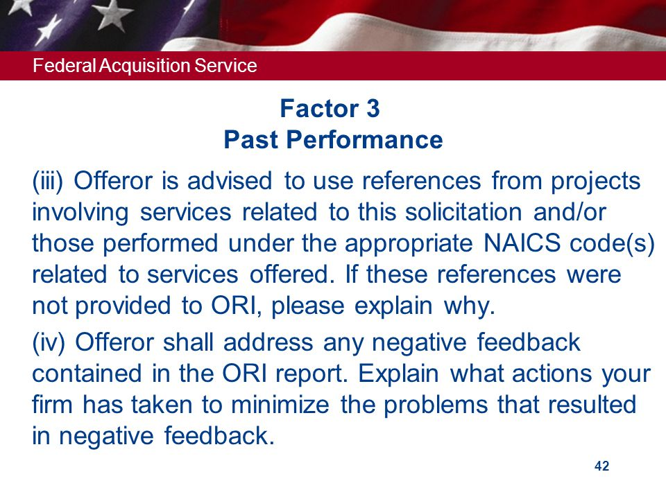 Federal Acquisition Service 41 Factor 3 Past Performance Obtain Open Ratings Past Performance Evaluation  (i) PPEs - valid for one year from date of