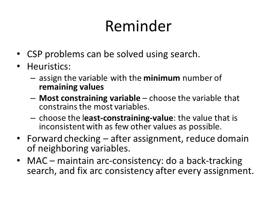 Reminder CSP problems can be solved using search.
