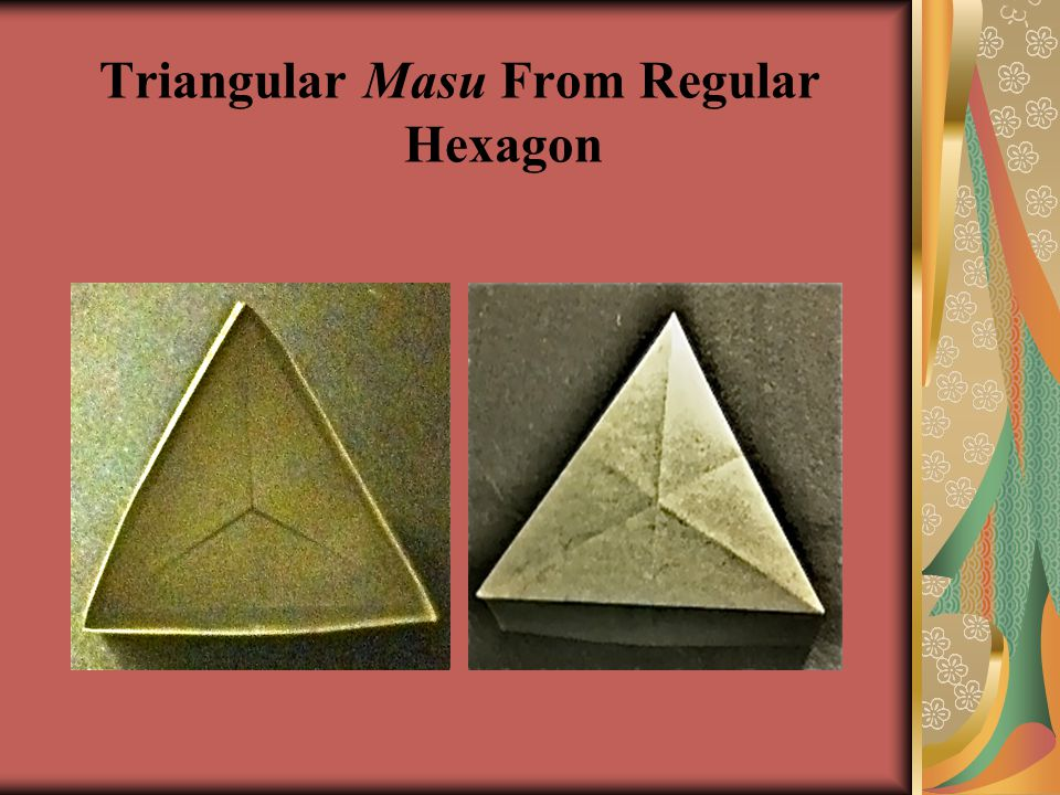 Triangular Masu From Regular Hexagon