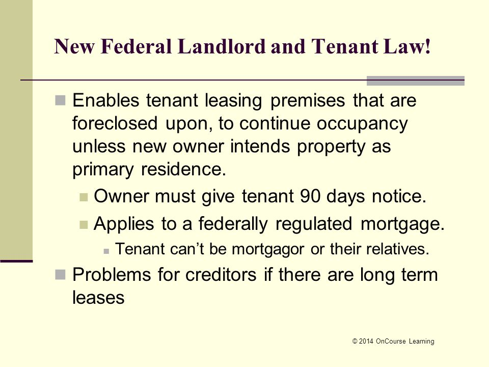 © 2014 OnCourse Learning New Federal Landlord and Tenant Law.