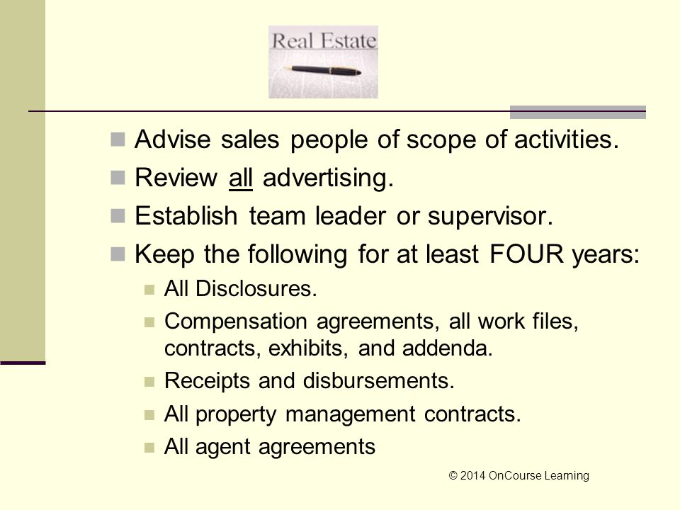 Advise sales people of scope of activities. Review all advertising. Establish team leader or supervisor. Keep the following for at least FOUR years: A