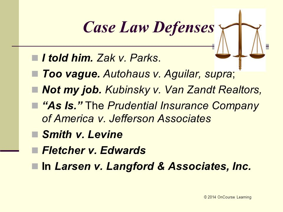 © 2014 OnCourse Learning Case Law Defenses I told him.