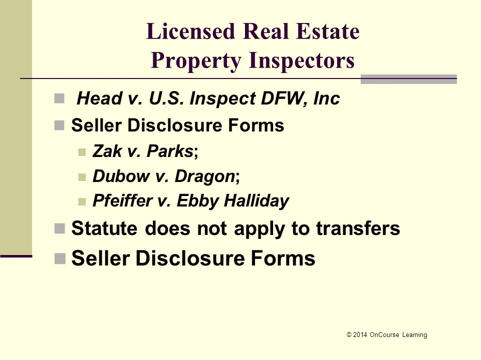 © 2014 OnCourse Learning Licensed Real Estate Property Inspectors Head v.