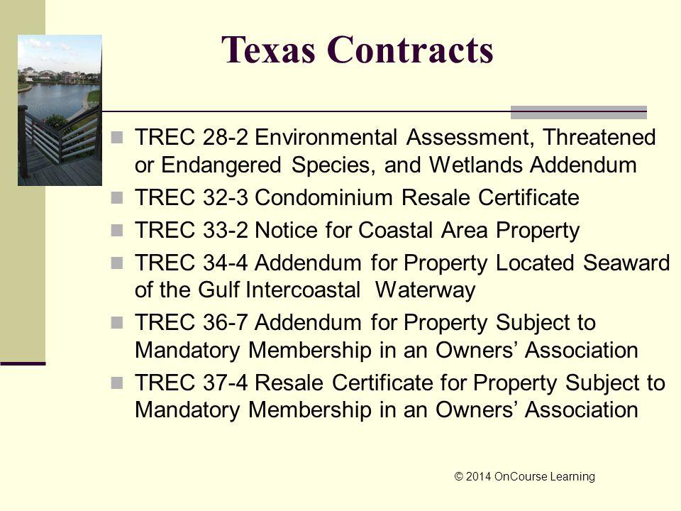 TREC 28-2 Environmental Assessment, Threatened or Endangered Species, and Wetlands Addendum TREC 32-3 Condominium Resale Certificate TREC 33-2 Notice