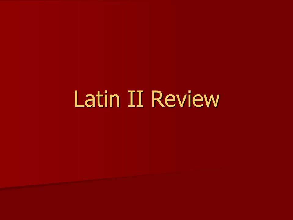 Latin II Review