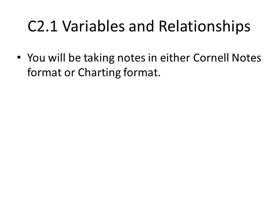 C2.1 Variables and Relationships Definitions Variable: a quantity that can be precisely specified, often with a numerical value.