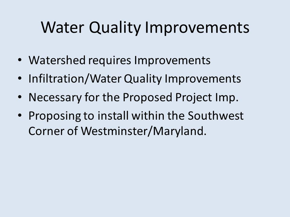 Water Quality Improvements Watershed requires Improvements Infiltration/Water Quality Improvements Necessary for the Proposed Project Imp.