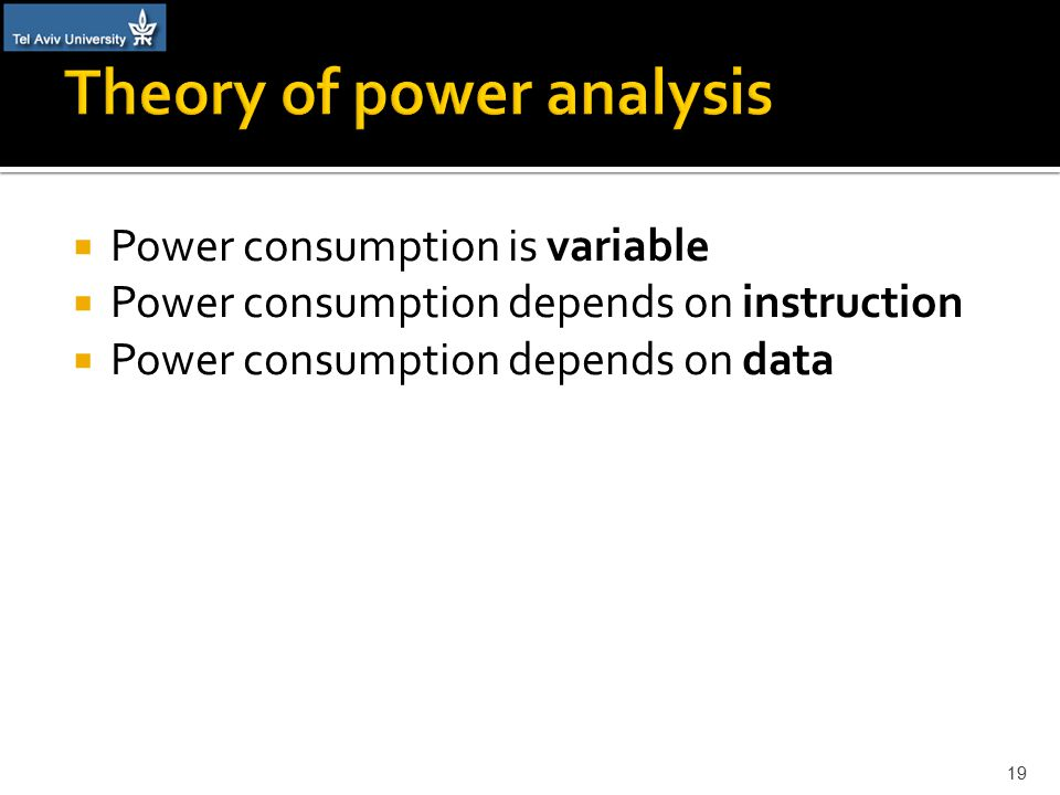  Power consumption is variable  Power consumption depends on instruction  Power consumption depends on data 19