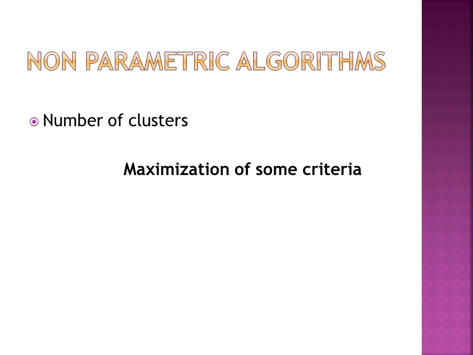  Number of clusters Maximization of some criteria