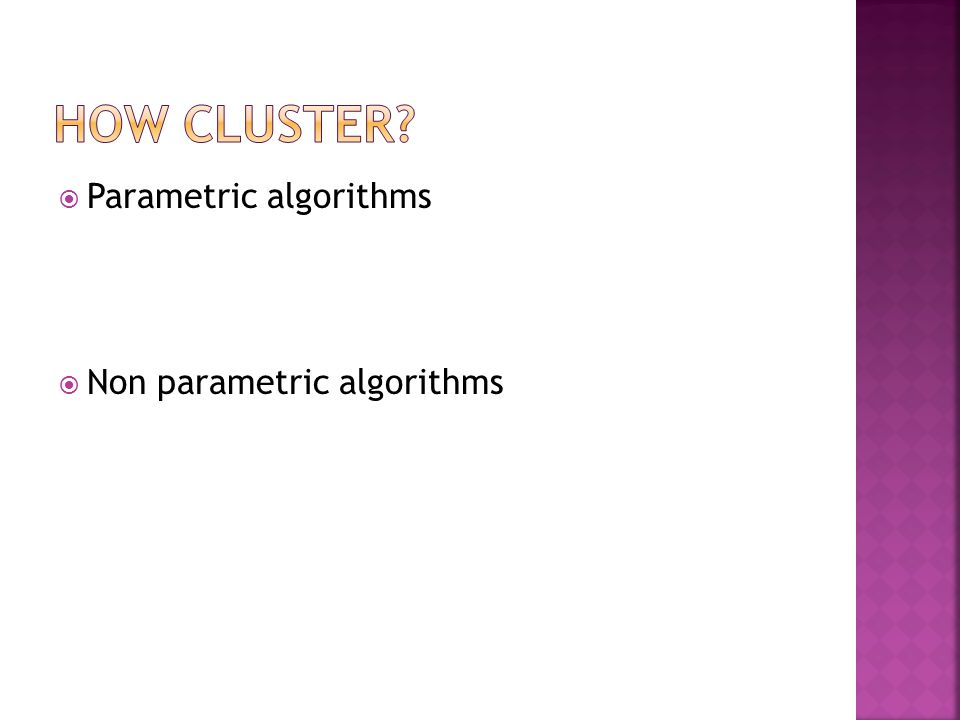  Parametric algorithms  Example : proc traj  Base on likelihood  Non parametric algorithms  K means (KmL)