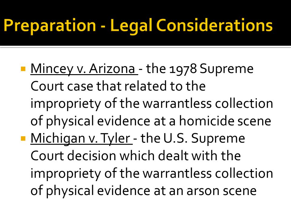  Mincey v. Arizona - the 1978 Supreme Court case that related to the impropriety of the warrantless collection of physical evidence at a homicide sce