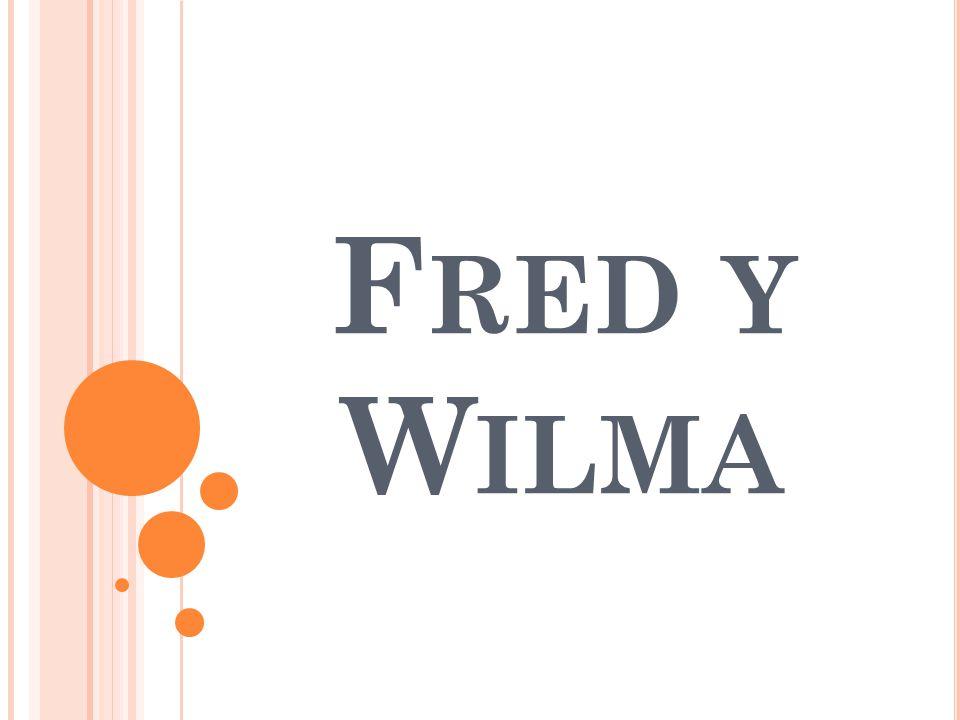 F RED Y W ILMA