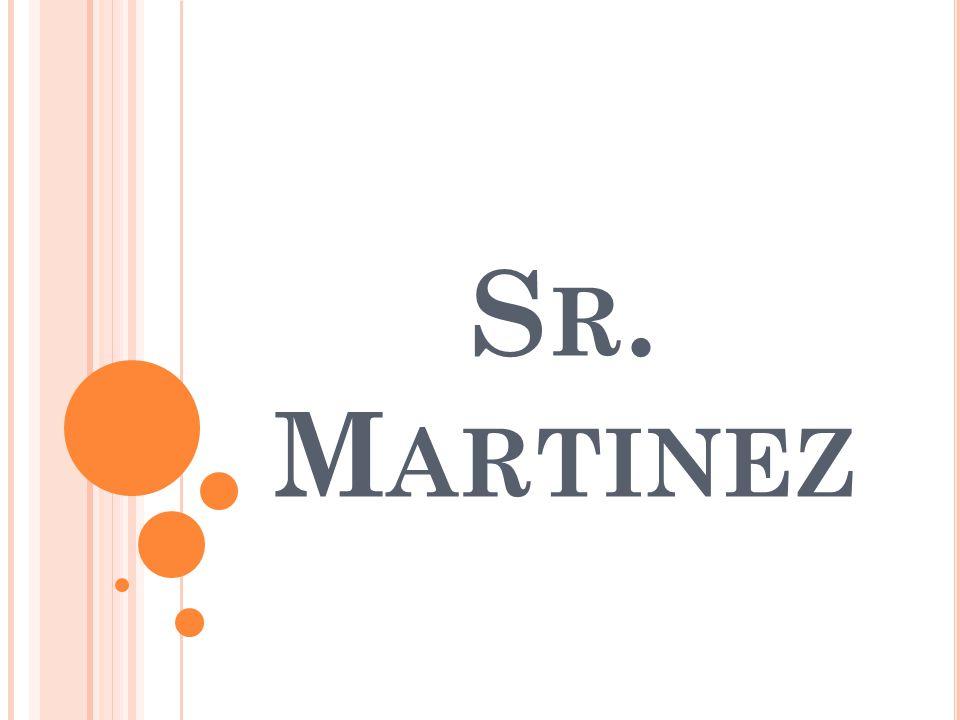 S R. M ARTINEZ
