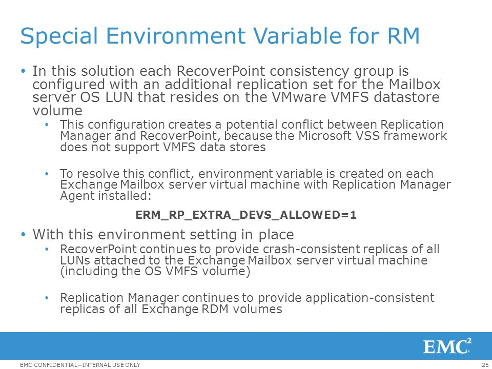 25EMC CONFIDENTIAL—INTERNAL USE ONLY Special Environment Variable for RM  In this solution each RecoverPoint consistency group is configured with an