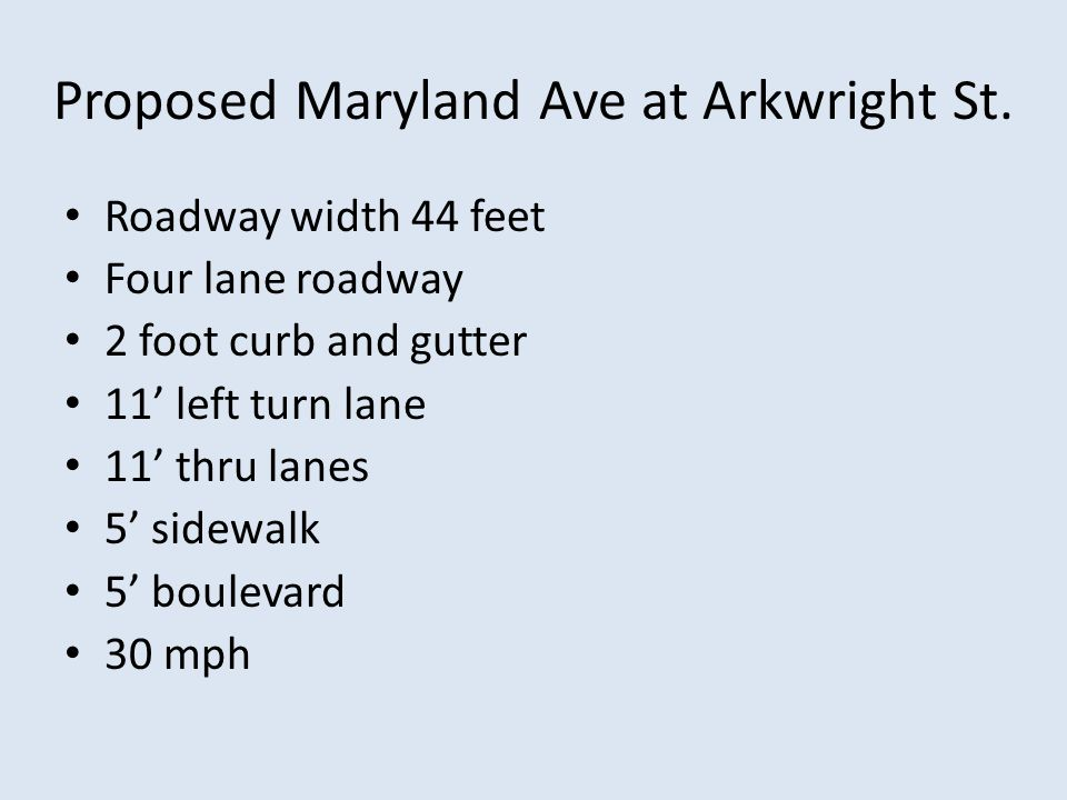 Proposed Maryland Ave at Arkwright St.