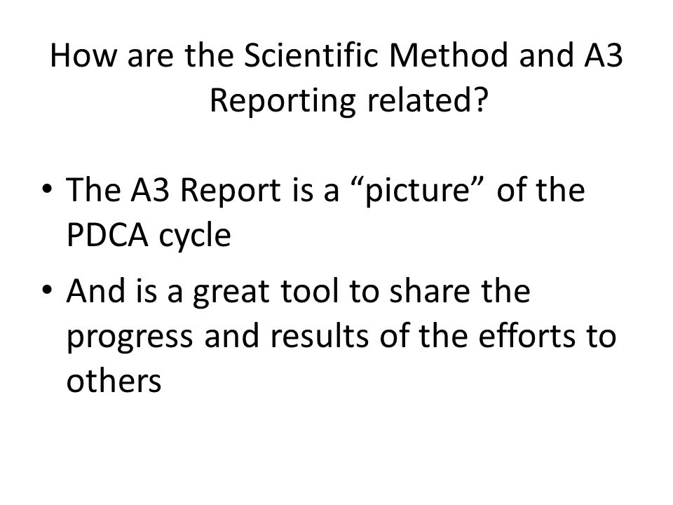 How are the Scientific Method and A3 Reporting related.