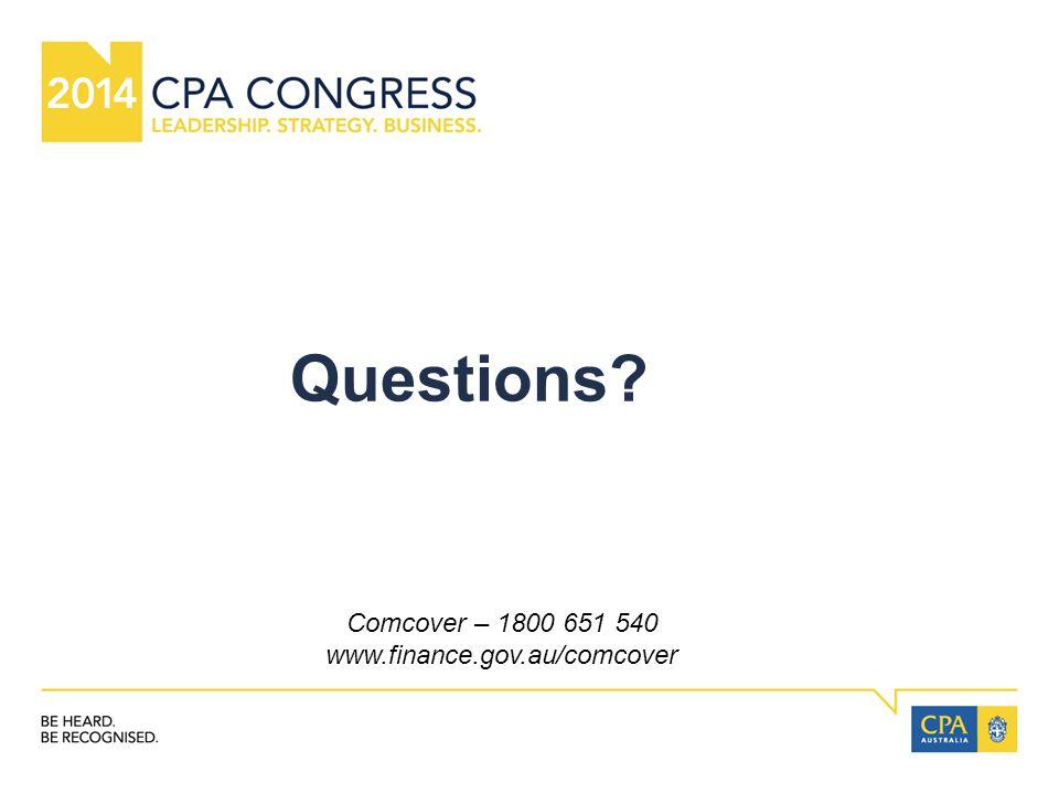 Questions Comcover – 1800 651 540 www.finance.gov.au/comcover