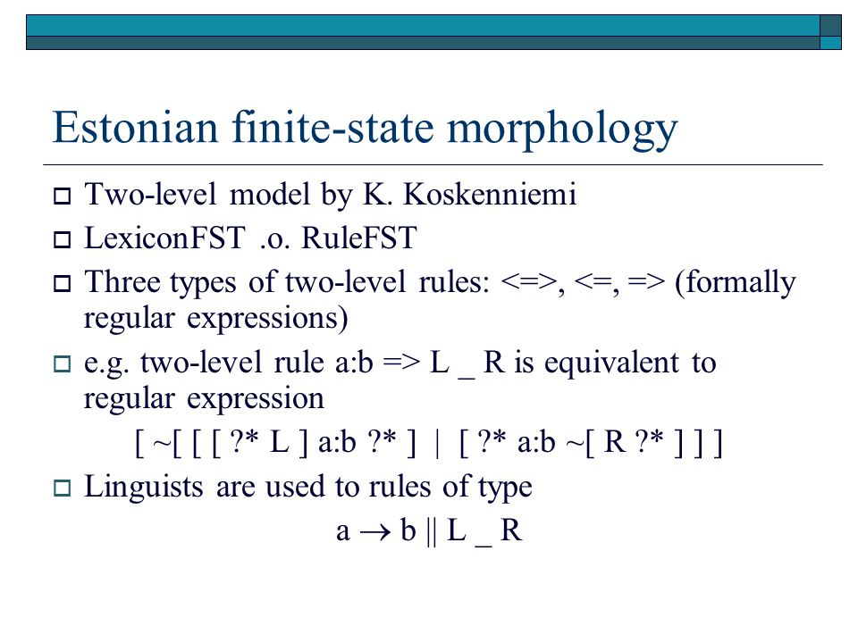 Estonian finite-state morphology  Two-level model by K.