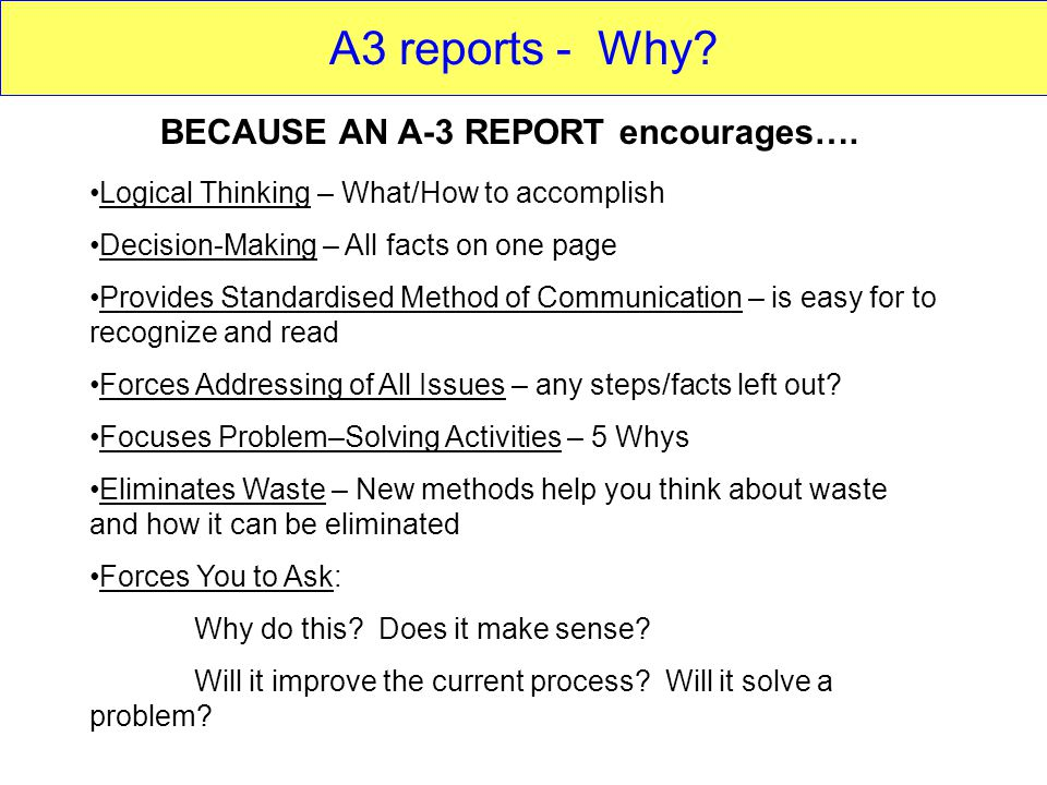 A3 reports - Why.BECAUSE AN A-3 REPORT encourages….