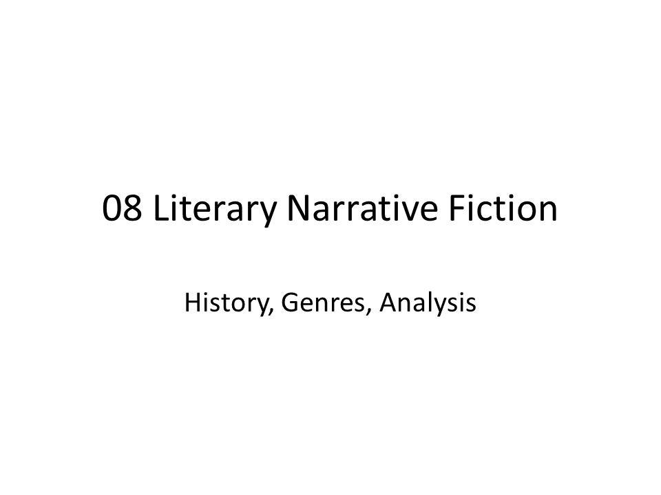 08 Literary Narrative Fiction History, Genres, Analysis