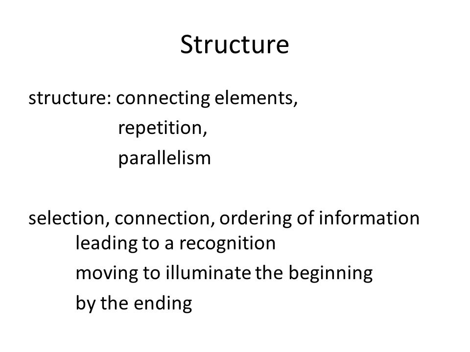 Structure structure: connecting elements, repetition, parallelism selection, connection, ordering of information leading to a recognition moving to il