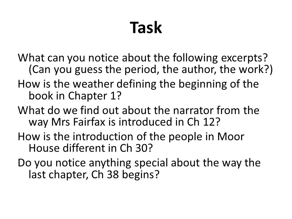 Task What can you notice about the following excerpts? (Can you guess the period, the author, the work?) How is the weather defining the beginning of