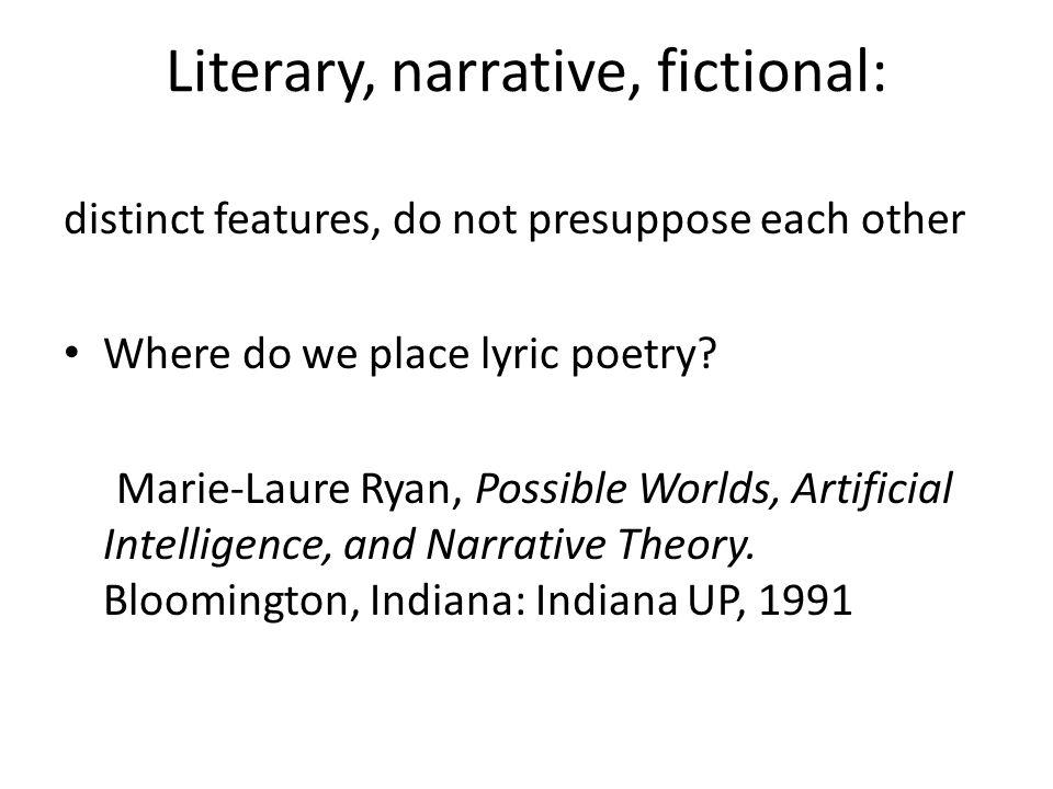 Literary, narrative, fictional: examplesliterarynarrativefictional +++ Lit.
