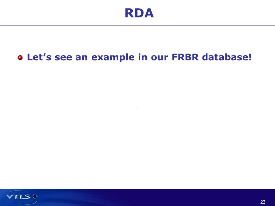 23 RDA Let's see an example in our FRBR database!