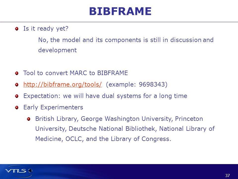 37 BIBFRAME Is it ready yet.