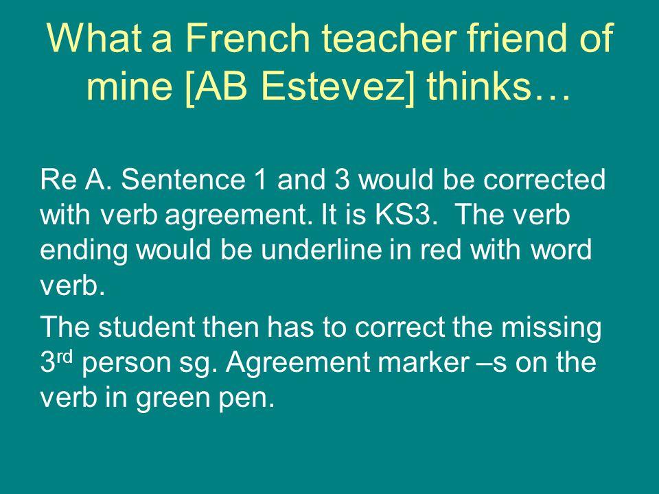 What a French teacher friend of mine [AB Estevez] thinks… Re A.